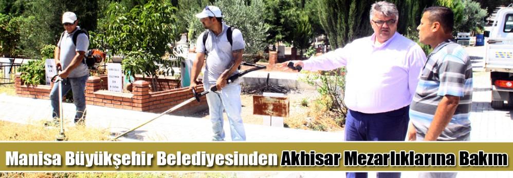 Manisa Büyükşehir Belediyesinden Akhisar Mezarlıklarına Bakım