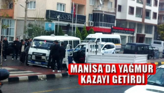 Manisa'da Yağmur Kazayı Getirdi!