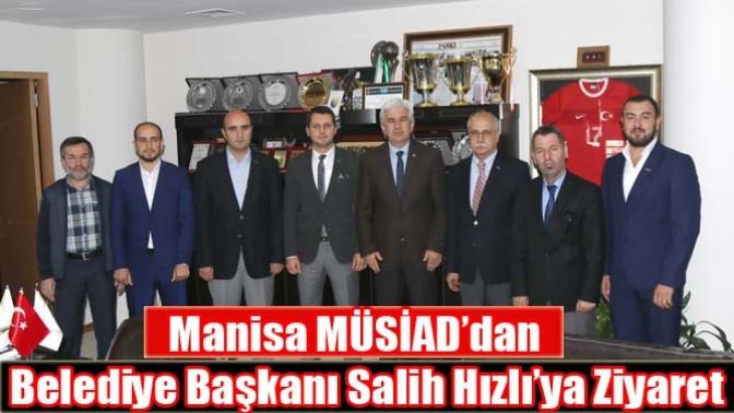 Manisa MÜSİAD'dan Belediye Başkanı Salih Hızlı'ya Ziyaret