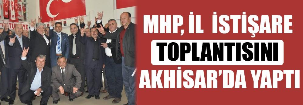 MHP, İL  İSTİŞARE TOPLANTISINI AKHİSAR'DA YAPTI