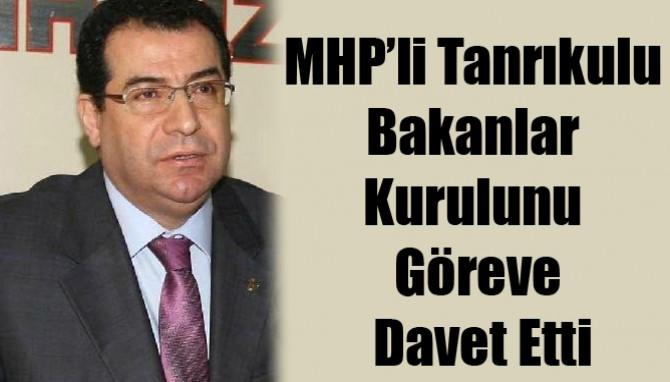 MHP'li Tanrıkulu Bakanlar Kurulunu Göreve Davet Etti