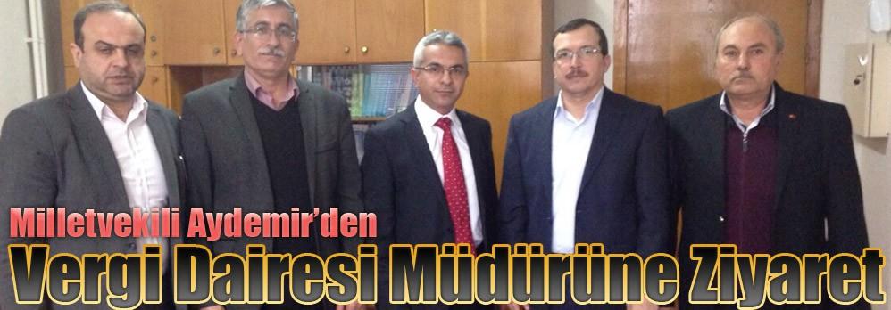 Milletvekili Aydemir'den Vergi Dairesi Müdürüne Ziyaret