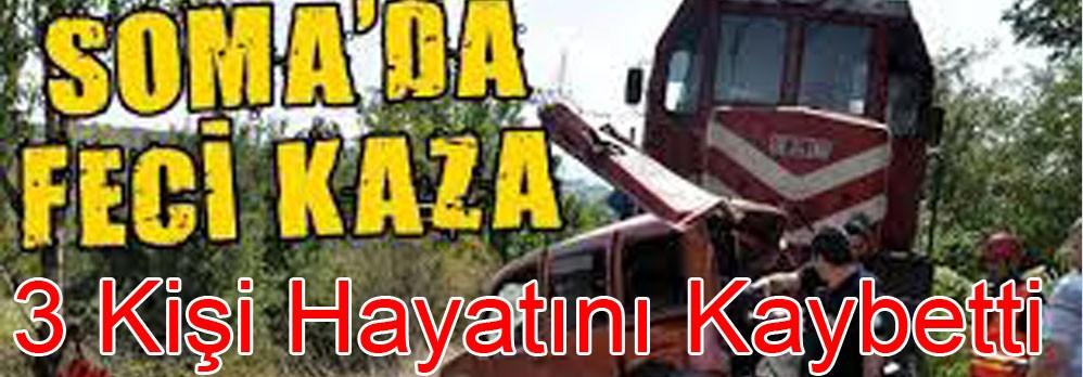 Soma'da Tren Faciası: 3 Ölü