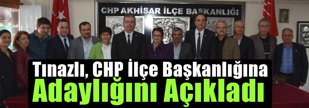 Tınazlı, CHP İlçe Başkanlığına Adaylığını Açıkladı