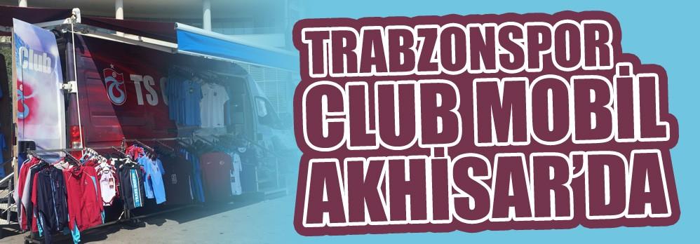 Trabzonspor Club Mobil Akhisar'da