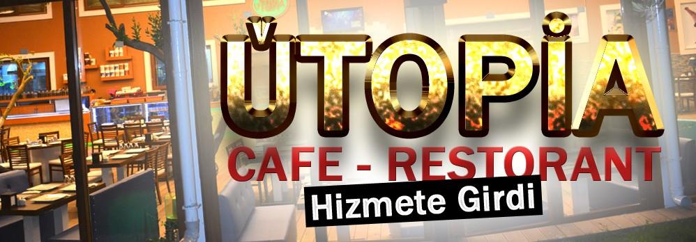 Utopia Cafe Restoran Hizmete Girdi