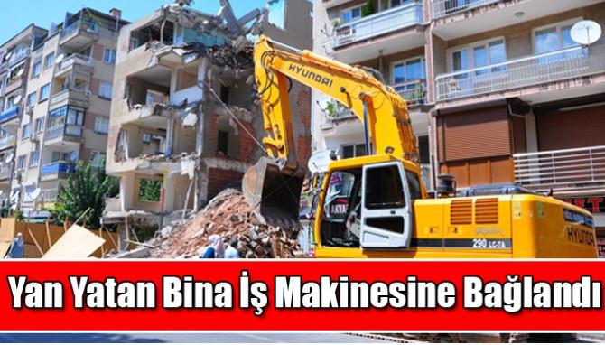 Yan Yatan Bina İş Makinesine Bağlandı